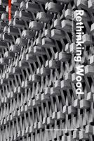 Rethinking wood : future dimensions of timber assembly /