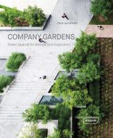 Company gardens : green spaces for retreat and inspiration /