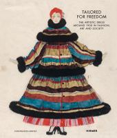 Tailored for freedom : the artistic dress around 1900 in fashion, art, and society /