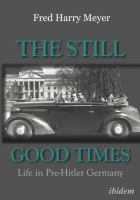 Still good times : life in pre-Hitler Germany /