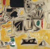 Arshile Gorky 1904-1948 /