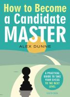 How to become a candidate master : a practical guide to take your chess to the next level