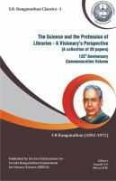 Science and the profession of libraries : a visionary's perspective : (a collection of 20 papers) /