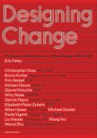Designing change : professional mutations in urban design 1980-2020 /