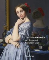 Frick Collection : art treasures from New York /
