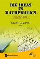 Big ideas in mathematics : yearbook 2019, Association of Mathematics Educators /