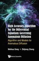 High accuracy algorithm for the differential equations governing anomalous diffusion : algorithm and models for anomalous diffusion /