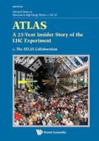 ATLAS : a 25-year insider story of the LHC experiment /