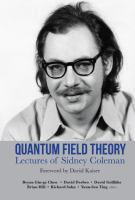 Quantum field theory : lectures of Sidney Coleman /