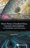 Morse Theory of gradient flows, concavity and complexity on manifolds with boundary /