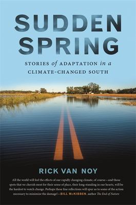 Sudden spring : stories of adaptation in a climate-changed South