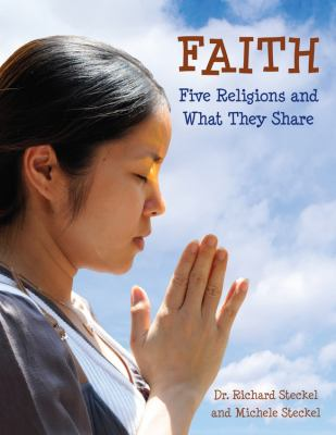 Faith : five religions and what they share