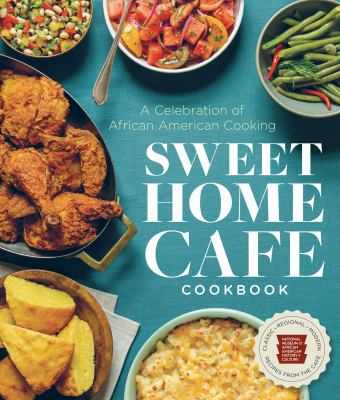 Sweet home cafe cookbook : a celebration of African American cooking