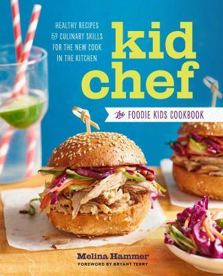 Kid chef : the foodie kids cookbook