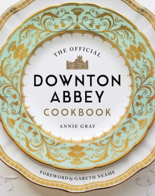 Cover image for The official Downton Abbey cookbook
