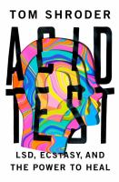 Cover image for Acid test : LSD, Ecstasy, and the power to heal