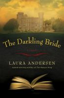 Cover image for The darkling bride : a novel