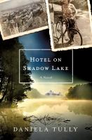Cover image for Hotel on shadow lake : a novel