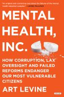 Cover image for Mental Health, Inc. : how corruption, lax oversight and failed reforms endanger our most vulnerable citizens