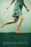 Cover image for The future tense of joy : a memoir