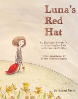 Cover image for Luna's red hat : an illustrated storybook to help children cope with loss and suicide