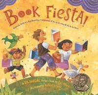 Cover art for Book Fiesta! Celebremos El día de los niños / El día de los libros // Celebrate Children's Day / Book Day